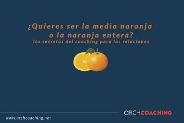 "Charla On-Line ""¿Quieres ser la media naranja o la naranja entera?"