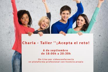 Charla – Taller: ¡Acepta el reto!